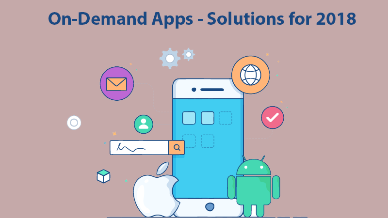 on demand apps, solutions 2018