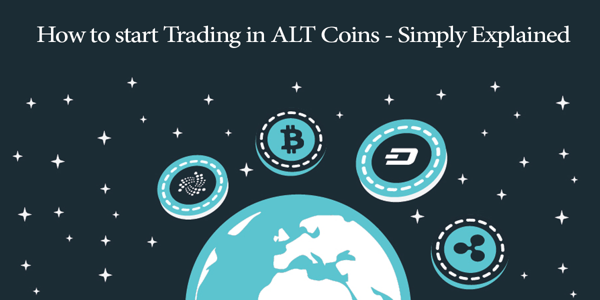How to start trading in ALT coins - Simply Explained.