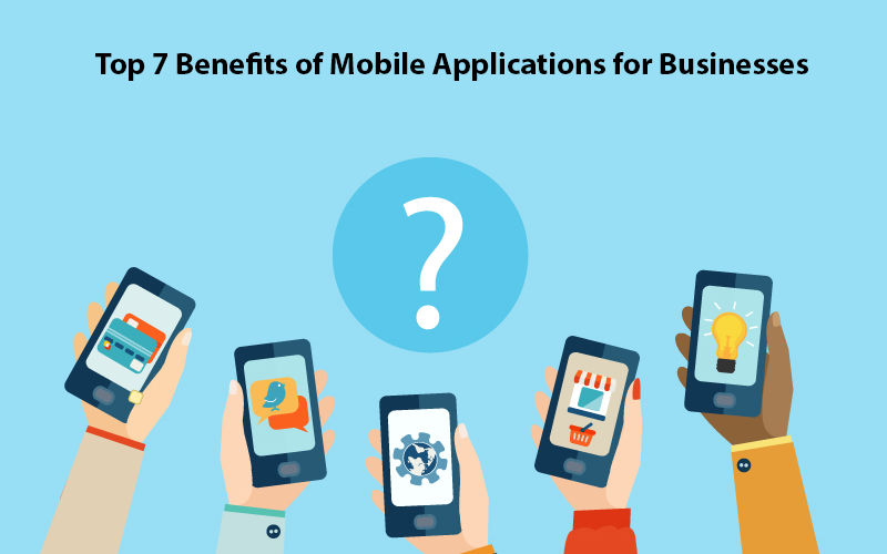 Top 7 benefits of mobile applications