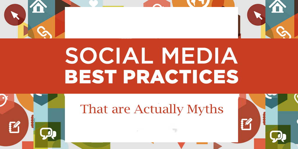 Social Media Practices That are actually Myths